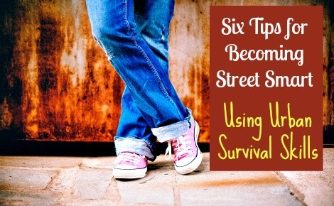 Six Tips for Becoming Street Smart Using Urban Survival Skills by backDoorSurvival.Com